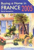 Buying A Home In France 2005 A Survival Handbook