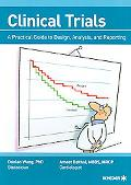 Clinical Trials A Practical Guide to Design, Analysis, and Reporting