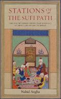 Stations of the Sufi Path: The 'One Hundred Fields' (Sad Maydan) of Abdullah Ansari of Herat