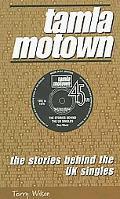 Tamla Motown: The Stories Behind the UK Singles