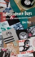 Independence Days: The First Decade of UK Independent Record Labels