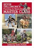 Kevin Dallimore's Painting and Modelling Guide : Master Class