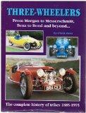 Three-Wheelers: From Morgan to Messerschmitt, Benz to Bond and Beyond - The Complete History...