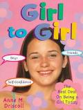 Girl to Girl The Real Deal on Being a Girl Today