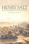 Henry Salt Artist, Traveller, Diplomat, Egyptologist
