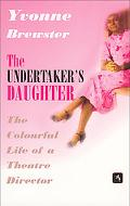 Undertaker's Daughter The Colourful Life of a Theatre Director