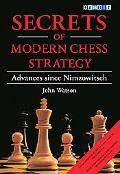 Secrets of Modern Chess Strategy Advances Since Nimzowitsch