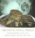 Prittlewell Prince The Discovery Of A Rich Anglo-saxon Burial In Essex