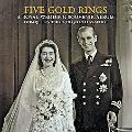 Five Gold Rings A Royal Wedding Souvenir Album from Queen Victoria to Queen Elizabeth II