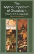 Mytho-Empiricism of Gnosticism: Triumph of the Vanquished