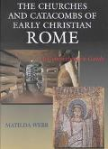 Churches and Catacombs of Early Christian Rome A Comprehensive Guide