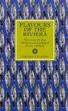 Flavours of the Riviera: Discovering Real Mediterranean Cooking