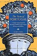 The Taste of Portugal: A Voyage of Gastronomic Discovery Combined with Recipes, History and ...