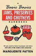 The Basic Basics Jams Preserves and Chutneys Handbook (Basic Basics Series) - Marguerite Pat...