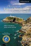 Walking the Isle of Anglesey Coastal Path - Official Guide: 200km/125 Miles of Superb Coasta...