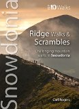Ridge Walks & Scrambles: Challenging Mountain Walks in Snowdonia (Snowdonia: Top 10 Walks)