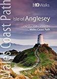 Isle of Anglesey - Top 10 Walks: Circular walks along the Wales Coast Path (Top 10 Walks: Wa...