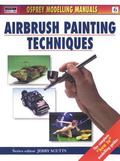 Airbrush Painting Techniques Osprey Modelling Manuals