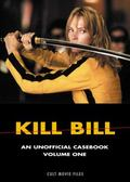 Kill Bill : An Unofficial Casebook, Volume One