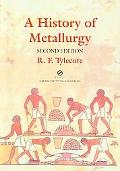 A History of Metallurgy (matsci)