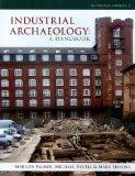 Industrial Archaeology: A Handbook (CBA PRACTICAL HANDBOOK)