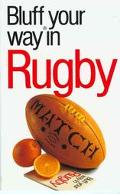 Bluffer's Guide to Rugby Bluff Your Way in Rugby