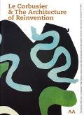 Le Corbusier and the Architecture of Reinvention (Architecture Landscape Urbanism)