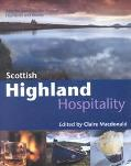 Scottish Highland Hospitality New Recipes from the Scottish Highlands and Islands