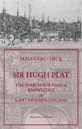 Sir Hugh Plat: The Search for Useful Knowledge in Early-Modern London