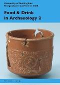 Food & Drink in Archaeology 2: University of Nottingham Postgraduate Conference 2008 (Nottin...