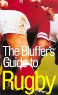 Bluffer's Guide to Rugby A Pictorial Celebration Of The Life And Times Of Roy Rogers And Dal...