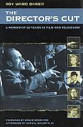 Director's Cut A Memoir of 60 Years in Film and Television