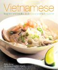 Vietnamese fragrant and exotic  a deliciously simple cuisine