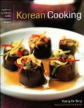 Korean Cooking Traditions - Ingredients - Tastes - Techniques - Recipes