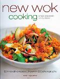 New Wok Cooking: Simple and Stylish Stir-Fry Dishes