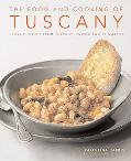 The Food and Cooking of Tuscany: Classic Dishes from Tuscany, Umbria and La Marche