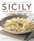 Food and Cooking of Sicily and Southern Italy : 65 Classic Dishes from Sicily, Calabria, Bas...