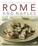 Food and Cooking of Rome and Naples: 65 classic dishes from central Italy and Sardinia