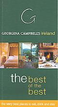 Georgina Campbell's Ireland The Best of the Best The Very Best Places to Eat, Drink & Stay