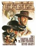 Any Gun Can Play : The Essential Guide to Euro-Westerns