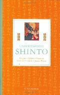 Understanding Shinto: Origins, Beliefs, Practices, Festivals, Spirits, Sacred Places - C. Sc...