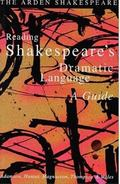 Reading Shakespeare's Dramatic Language A Guide