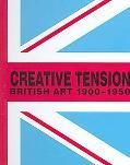 Creative Tension British Art, 1900-1950