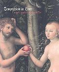 Temptation in Eden Lucas Cranach's Adam and Eve