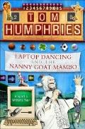Lap Dancing and the Nanny Goat - Tom Humphries - Paperback