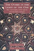 Other in the Light of the One The Universality of the Qur'an And Interfaith Dialogue