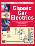 Classic Car Electrics Tips, Techniques & Step-by-step Repair, Restoration & Maintenance Proc...
