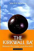Kirkwall Ba' From The Water To The Wall