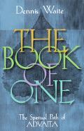 Book of One The Spiritual Path of Advaita