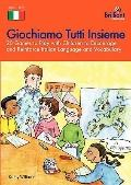 Giochiamo Tutti Insieme - 20 games to play with children to encourage and reinforce Italian ...